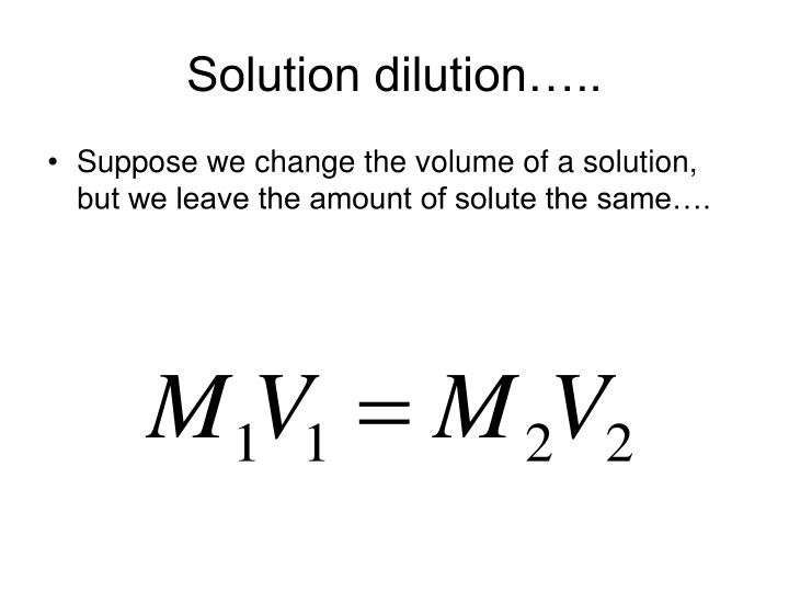 Solution dilution…..
