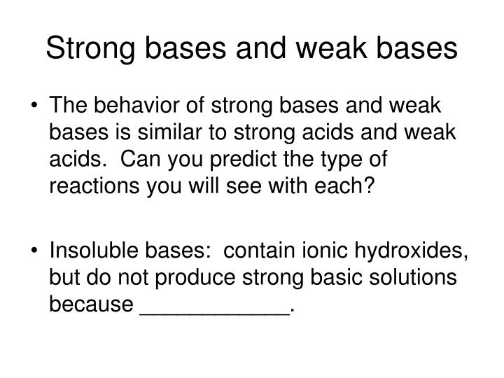Strong bases and weak bases