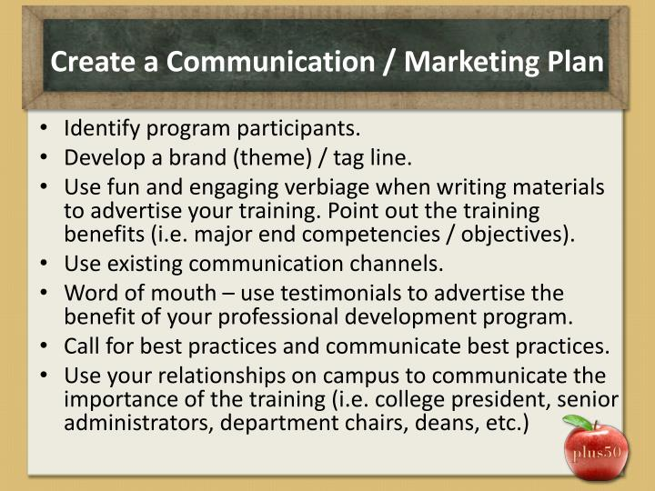 Create a Communication / Marketing Plan