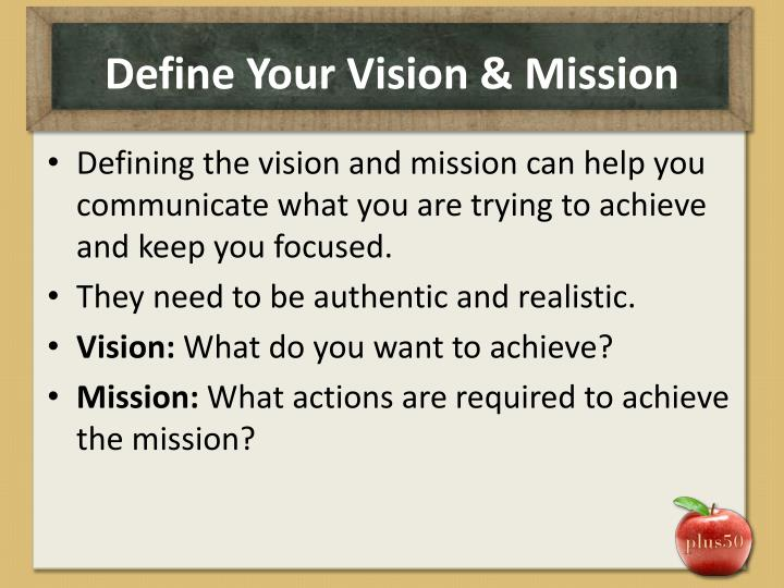 Define Your Vision & Mission