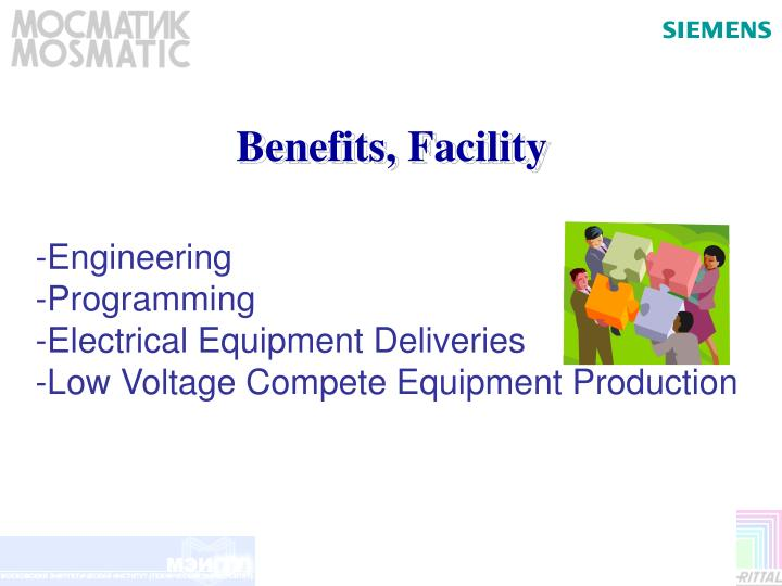 Benefits, Facility