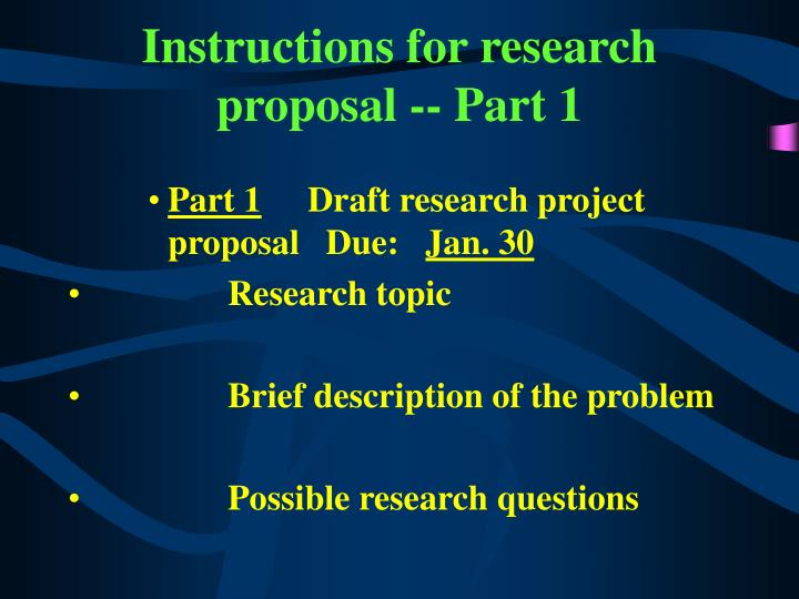 Instructions for research proposal -- Part 1