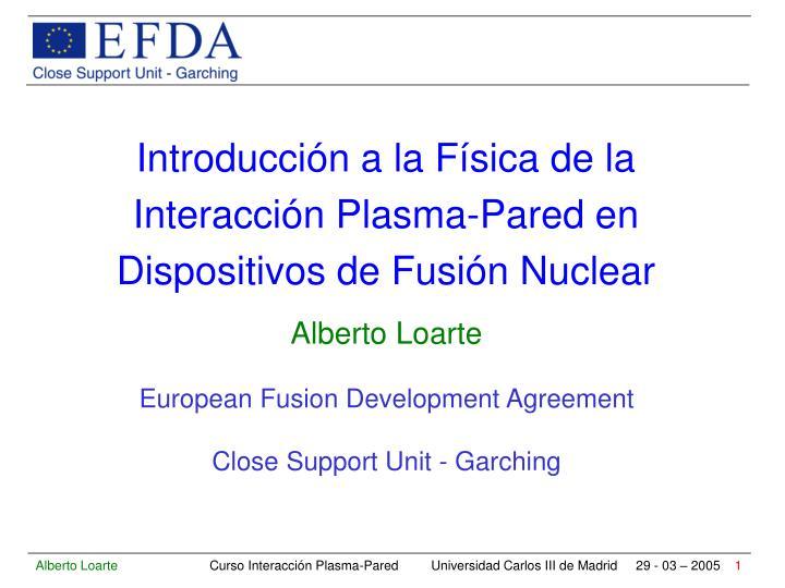 Introducción a la Física de la Interacción Plasma-Pared en Dispositivos de Fusión Nuclear