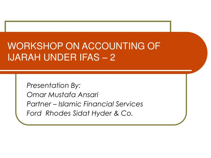 Workshop on accounting of ijarah under ifas 2