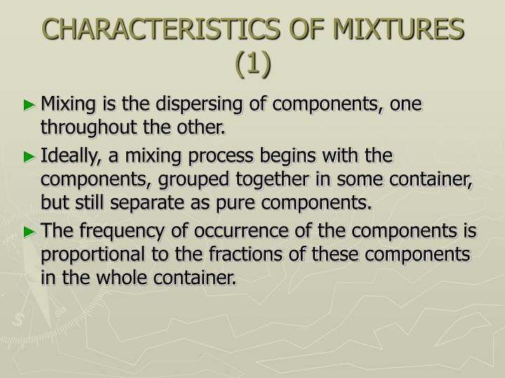 CHARACTERISTICS OF MIXTURES (1)