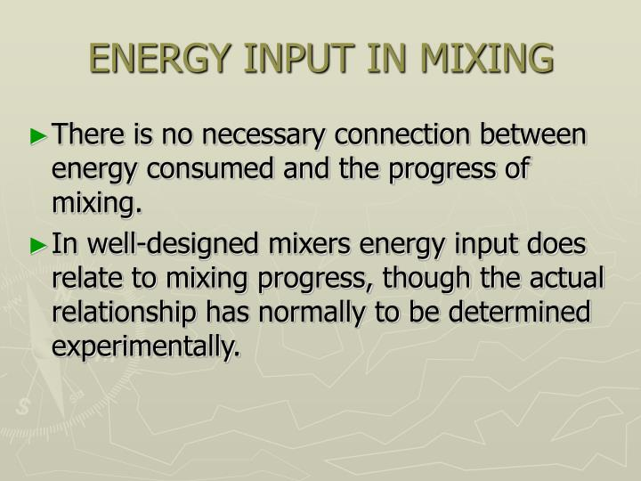 ENERGY INPUT IN MIXING