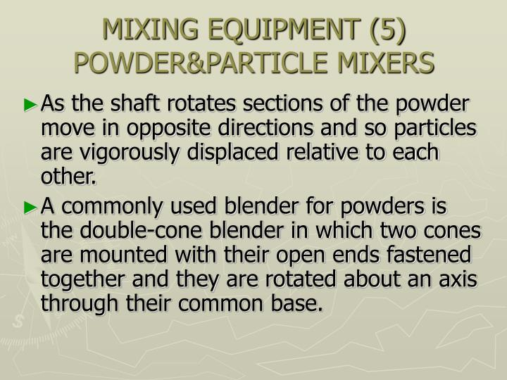 MIXING EQUIPMENT (5)