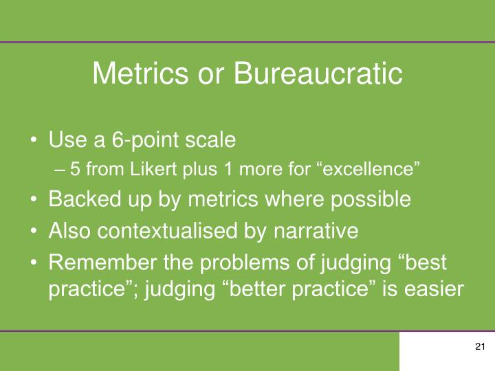 Metrics or Bureaucratic