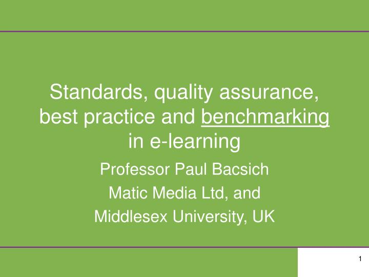 Standards quality assurance best practice and benchmarking in e learning