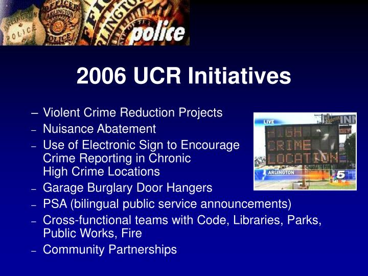 2006 UCR Initiatives