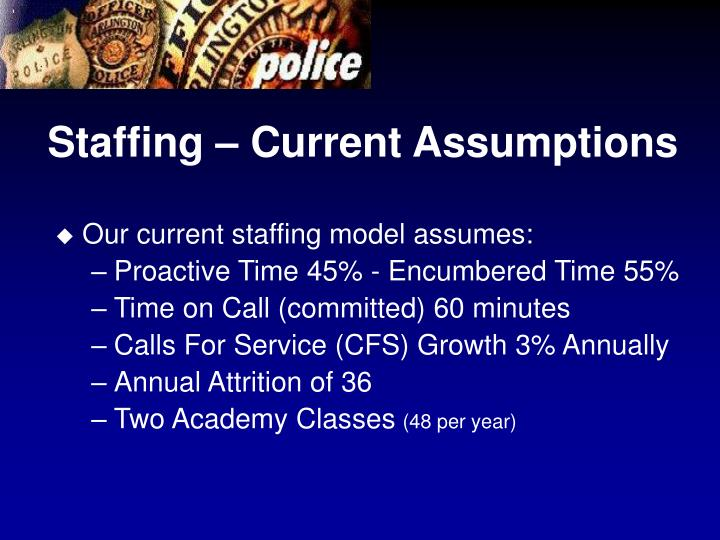 Staffing – Current Assumptions
