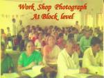 work shop photograph at block level