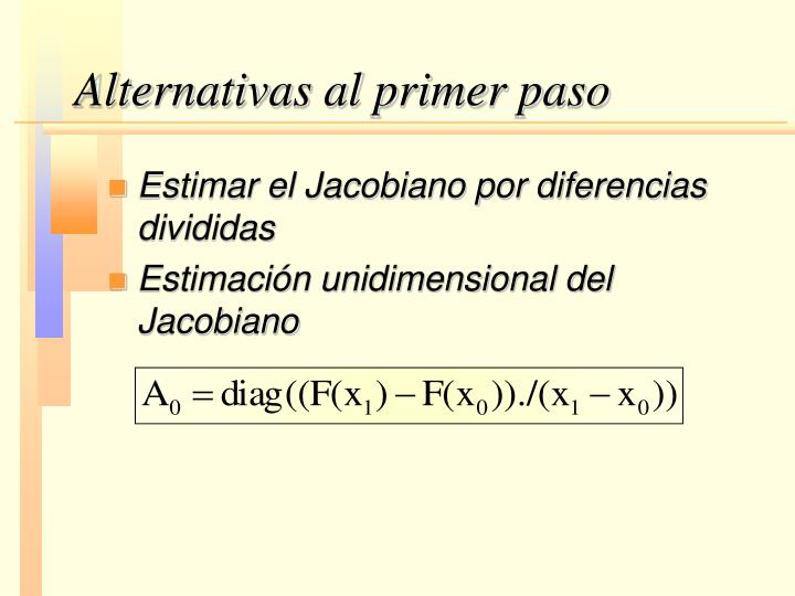 Alternativas al primer paso