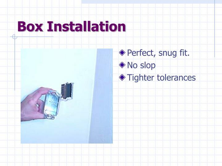 Box Installation