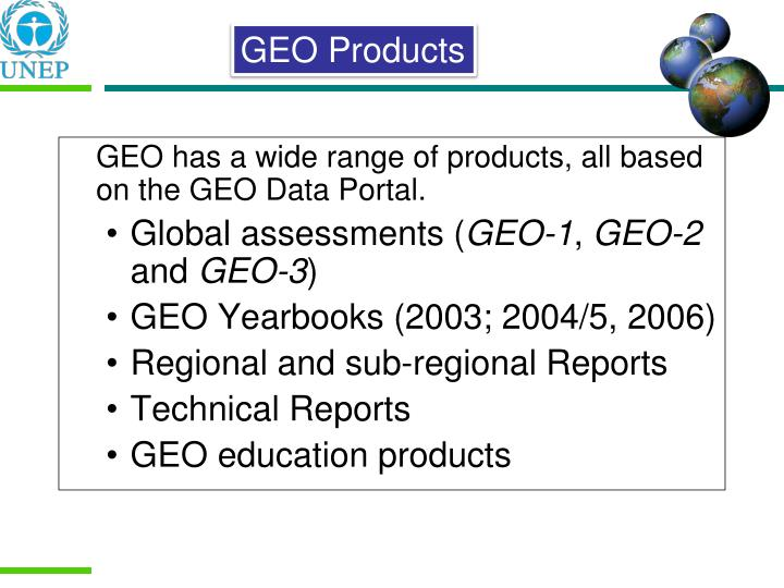 GEO has a wide range of products, all based on the GEO Data Portal.