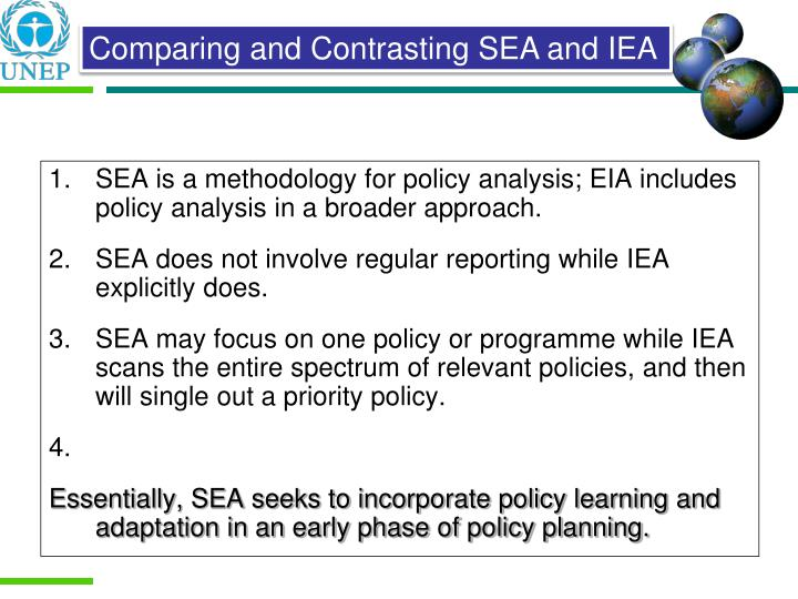SEA is a methodology for policy analysis; EIA includes policy analysis in a broader approach.