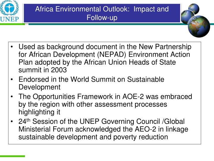 Used as background document in the New Partnership for African Development (NEPAD) Environment Action Plan adopted by the African Union Heads of State summit in 2003
