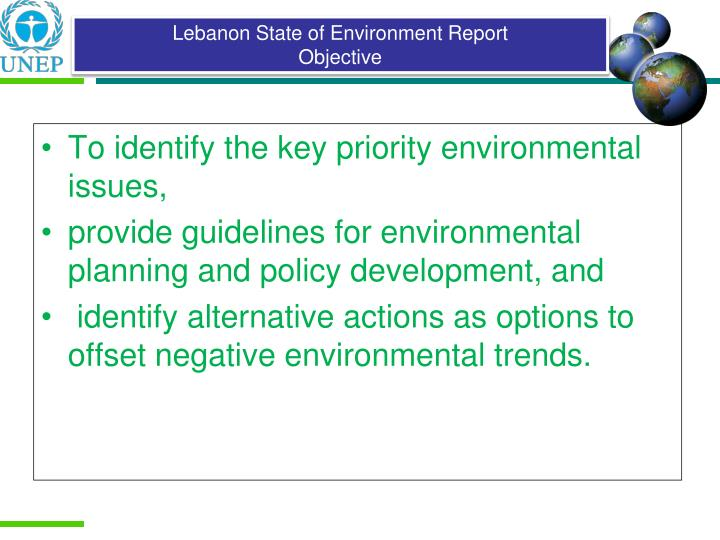 To identify the key priority environmental issues,