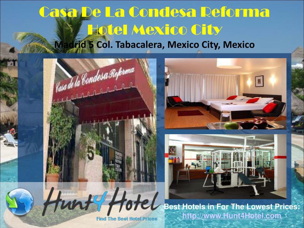 Casa De La Condesa Reforma Hotel Mexico City