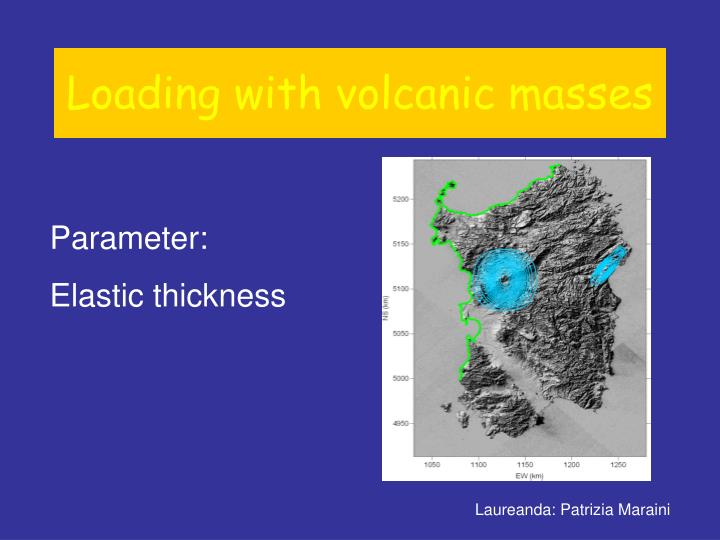 Loading with volcanic masses