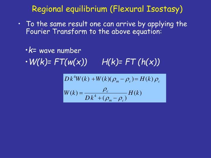 Regional equilibrium (Flexural Isostasy)