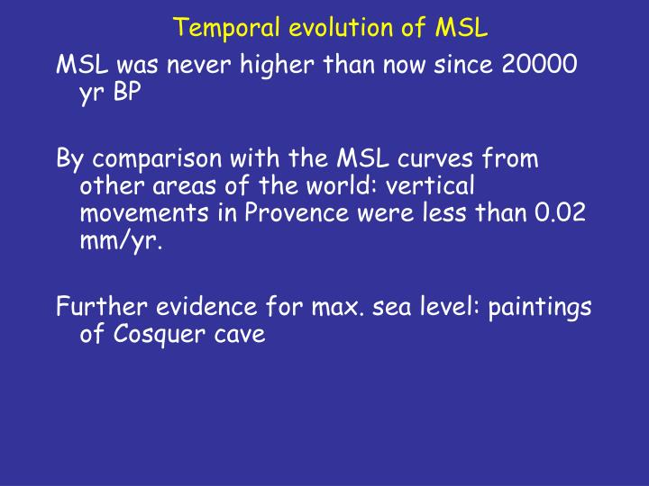 Temporal evolution of MSL