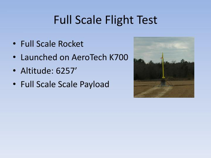 Full Scale Flight Test