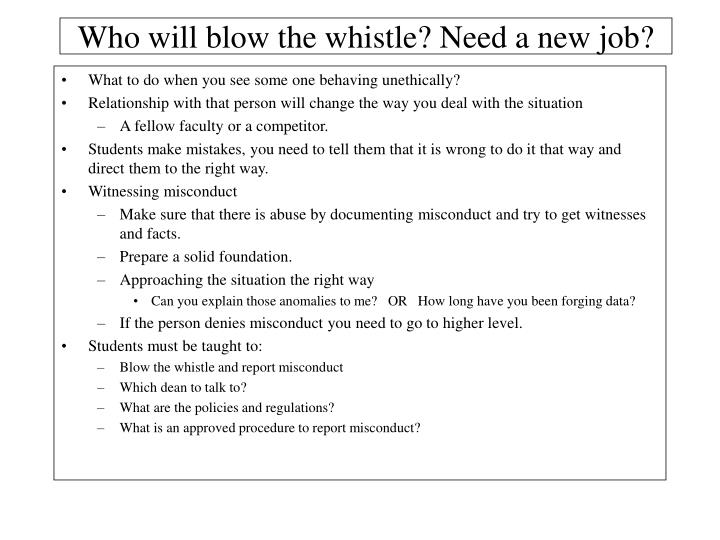 Who will blow the whistle? Need a new job?