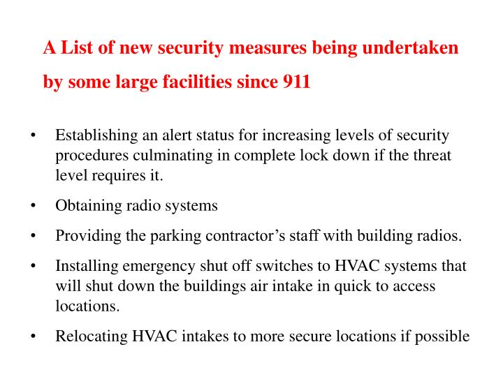 A List of new security measures being undertaken by some large facilities since 911