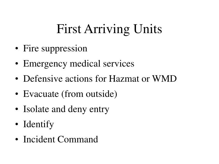 First Arriving Units