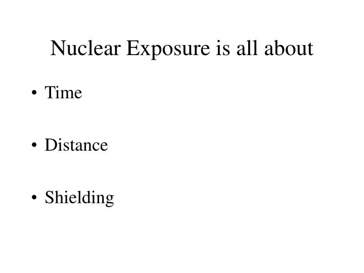 Nuclear Exposure is all about