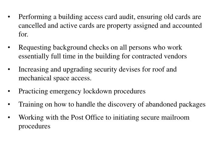 Performing a building access card audit, ensuring old cards are cancelled and active cards are property assigned and accounted for.