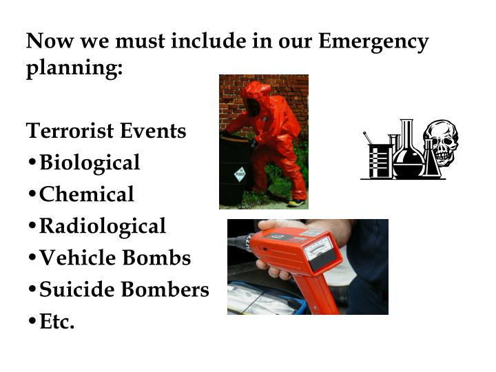 Now we must include in our Emergency planning: