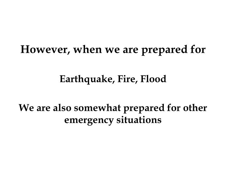 However, when we are prepared for