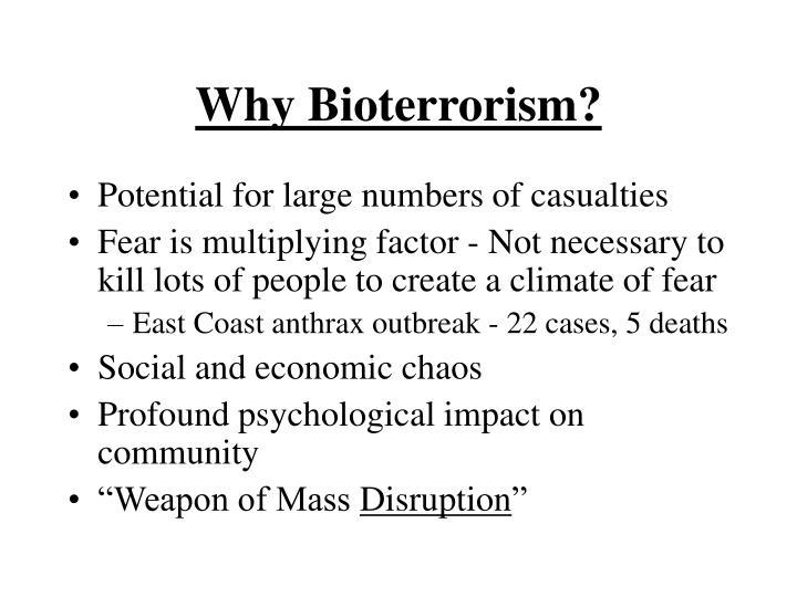 Why Bioterrorism?