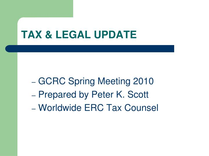 TAX & LEGAL UPDATE