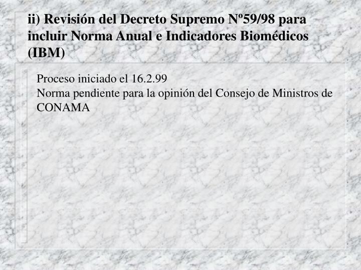 ii) Revisión del Decreto Supremo Nº59/98 para  incluir Norma Anual e Indicadores Biomédicos (IBM)