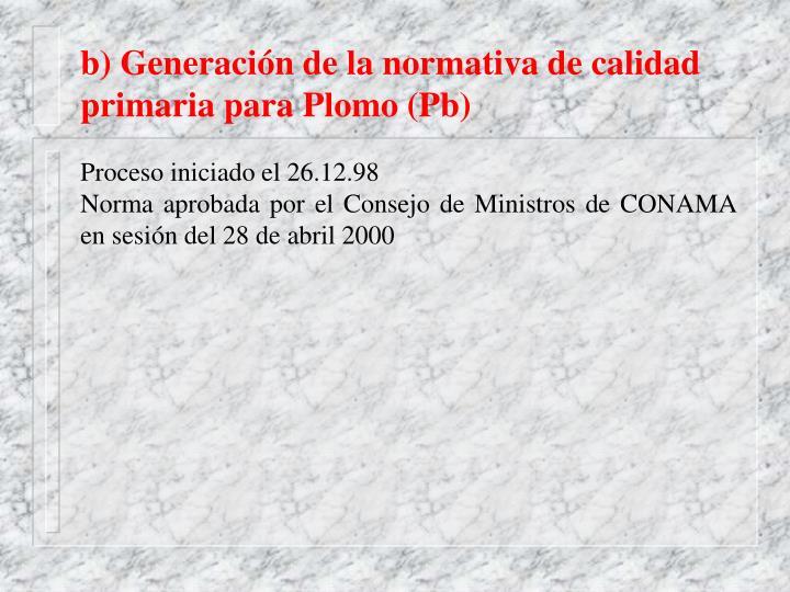 b) Generación de la normativa de calidad primaria para Plomo (Pb)