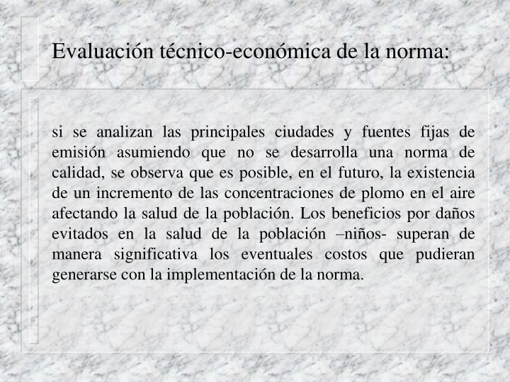 Evaluación técnico-económica de la norma: