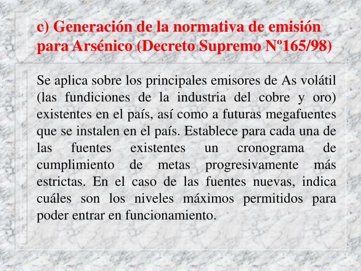 c) Generación de la normativa de emisión para Arsénico (Decreto Supremo Nº165/98)