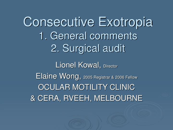 Consecutive exotropia 1 general comments 2 surgical audit
