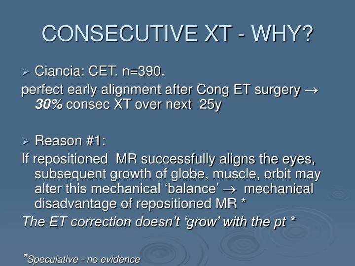 CONSECUTIVE XT - WHY?