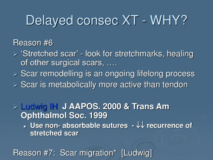 Delayed consec XT - WHY?