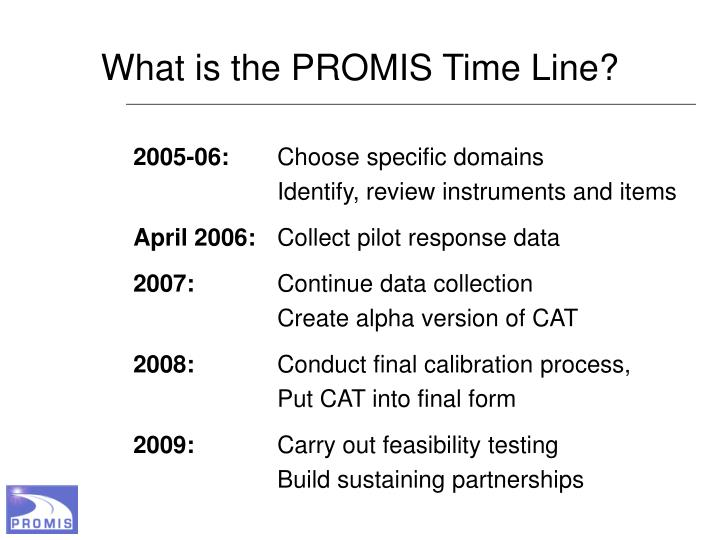 What is the PROMIS Time Line?
