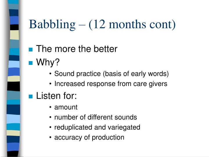 Babbling – (12 months cont)