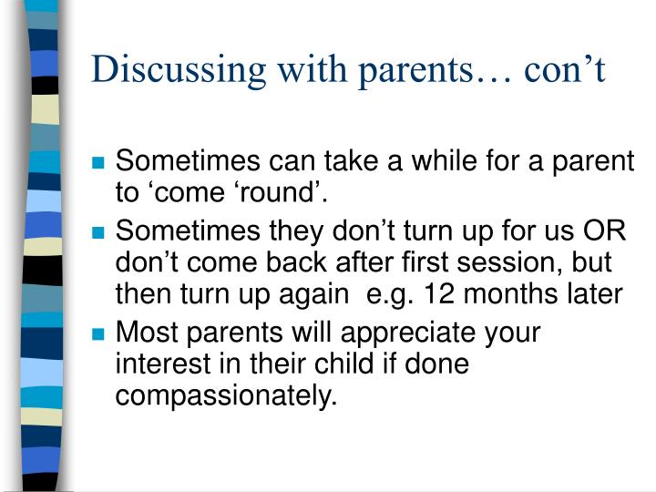 Discussing with parents… con't