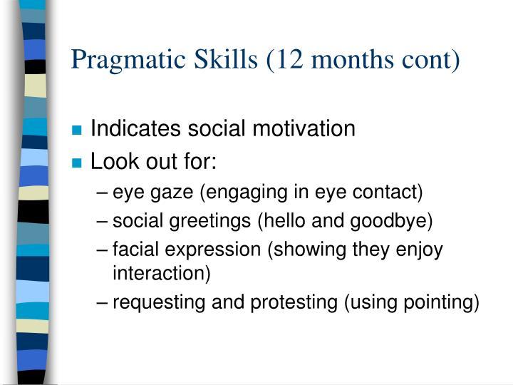 Pragmatic Skills (12 months cont)