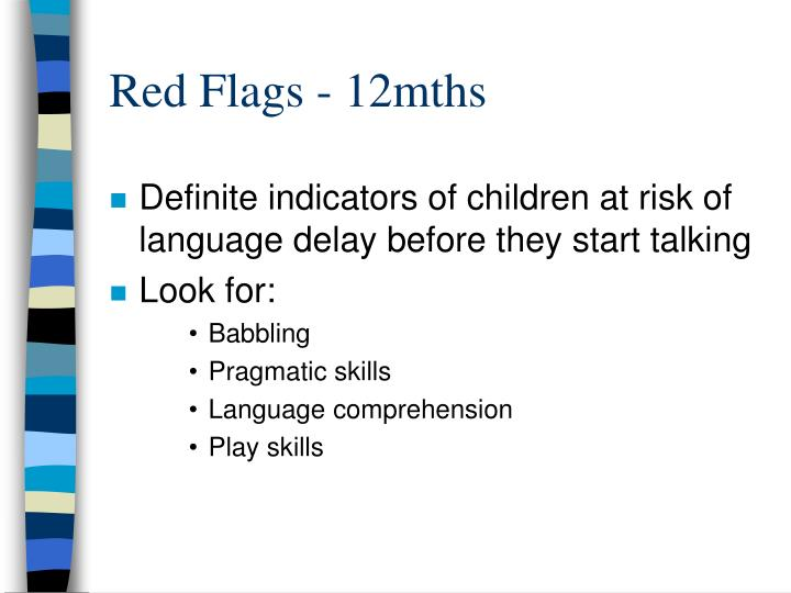 Red Flags - 12mths