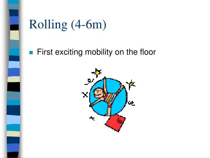 Rolling (4-6m)