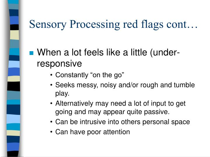 Sensory Processing red flags cont…